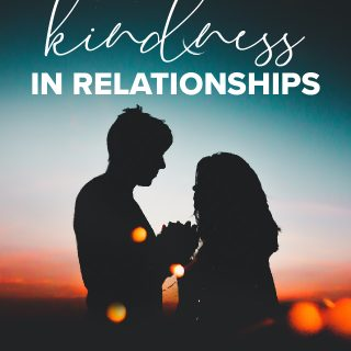 Practicing Kindness in Relationships