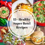 15+ Healthy Super Bowl Recipes