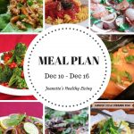 Weekly Meal Plan Dec 10 - Dec 9 - dinner recipes and ideas to help get healthy meals on your family